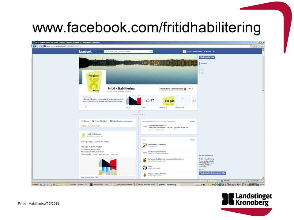 www.facebook.com/fritidhabilitering Fritid - Habilitering TÖ/2013