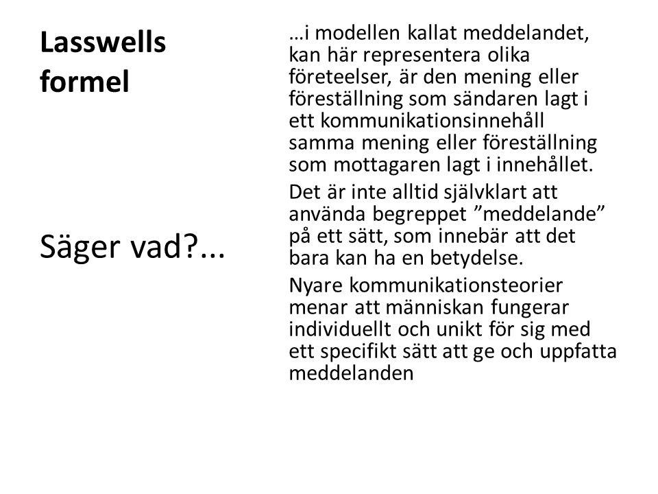 Lasswells formel...kanalen, som används vid kommunikationstillfället skiljer man ibland åt.