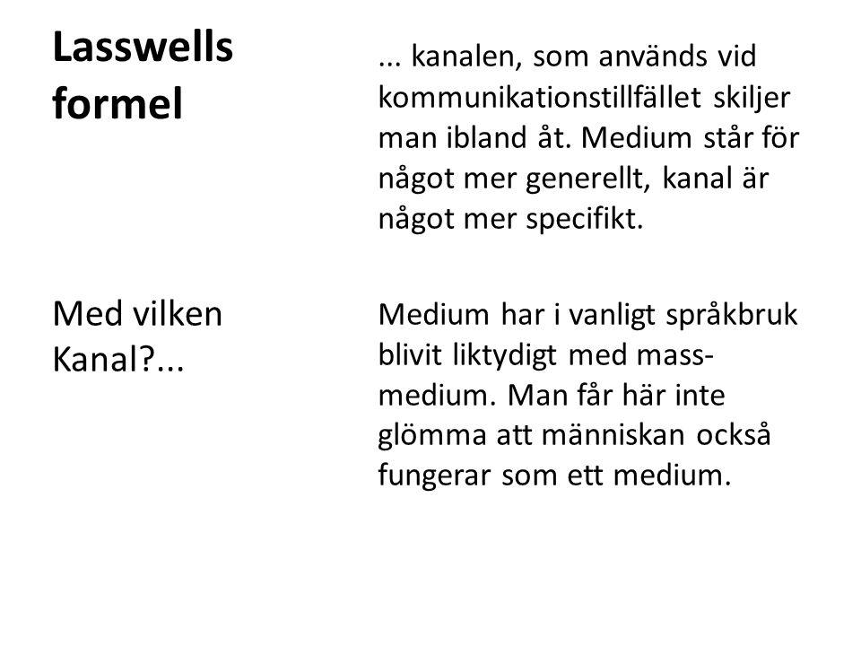 Lasswells formel • Mottagaren är ibland ett förvirrande begrepp.