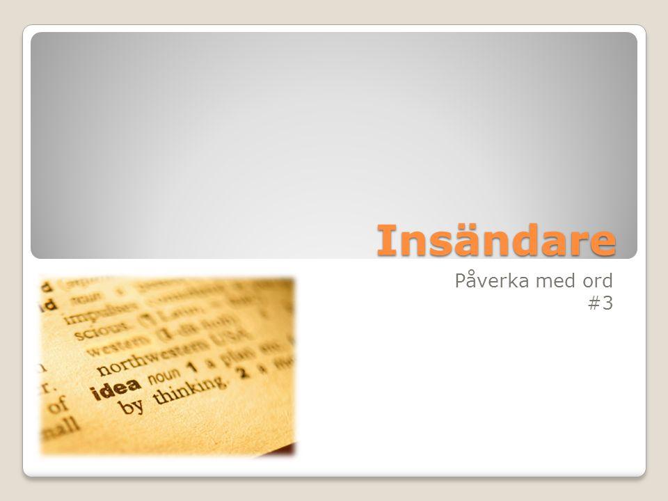 Insändare  Så här skriver man bra rubriker…  Välj ett kort citat ur texten och använd den som rubrik.