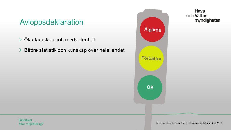 För att ändra/uppdatera/ta bort Presentationsnamn och Namn i foten, gå in på Infoga - Sidhuvud/sidfot Avloppsdeklaration Öka kunskap och medvetenhet Bättre statistik och kunskap över hela landet Margareta Lundin Unger Havs- och vattenmyndigheten 4 juli 2013