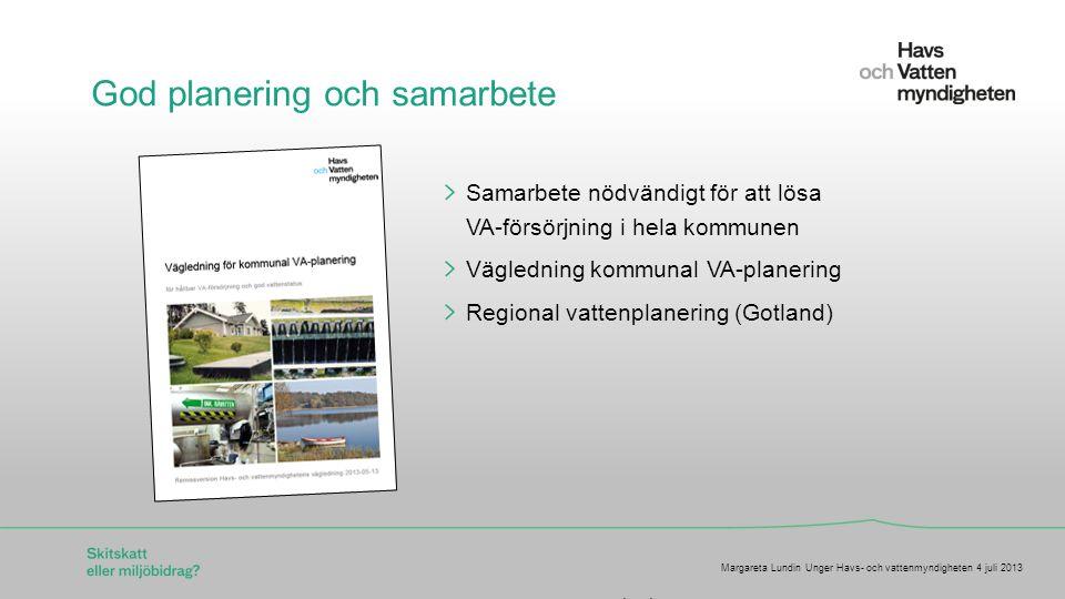 För att ändra/uppdatera/ta bort Presentationsnamn och Namn i foten, gå in på Infoga - Sidhuvud/sidfot God planering och samarbete Samarbete nödvändigt för att lösa VA-försörjning i hela kommunen Vägledning kommunal VA-planering Regional vattenplanering (Gotland) Margareta Lundin Unger Havs- och vattenmyndigheten 4 juli 2013