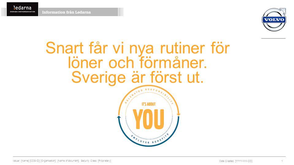 Snart får vi nya rutiner för löner och förmåner. Sverige är först ut. Date Created: [YYYY-MM-DD] Issuer: [Name] [CDS-ID]; [Organisation]; [Name of doc