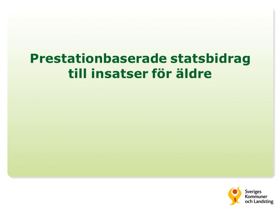 Prestationbaserade statsbidrag till insatser för äldre