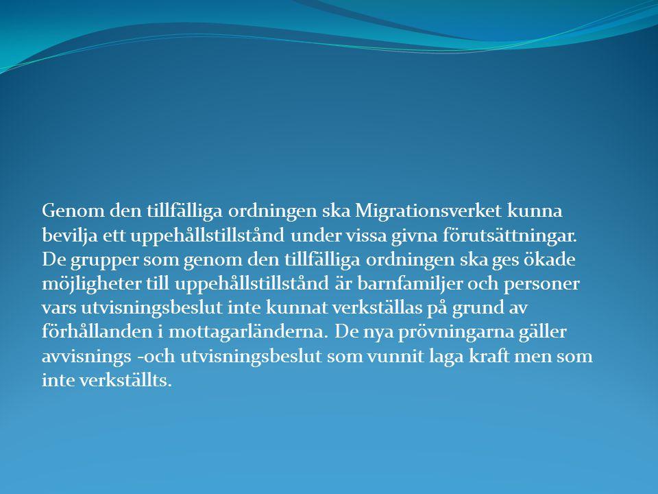 Genom den tillfälliga ordningen ska Migrationsverket kunna bevilja ett uppehållstillstånd under vissa givna förutsättningar. De grupper som genom den