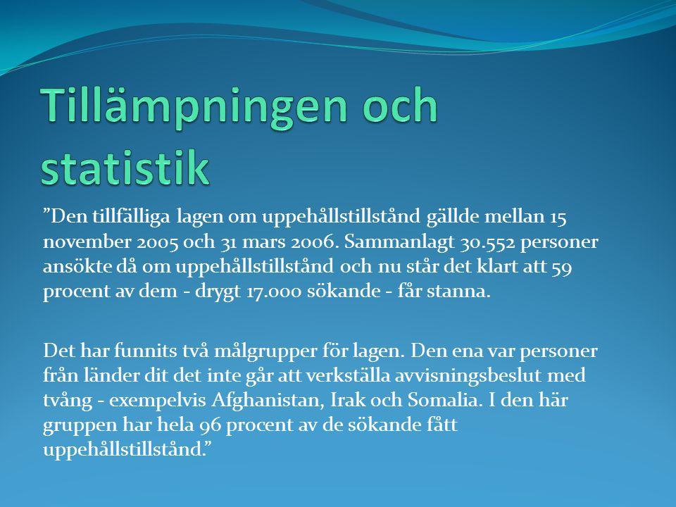 """""""Den tillfälliga lagen om uppehållstillstånd gällde mellan 15 november 2005 och 31 mars 2006. Sammanlagt 30.552 personer ansökte då om uppehållstillst"""