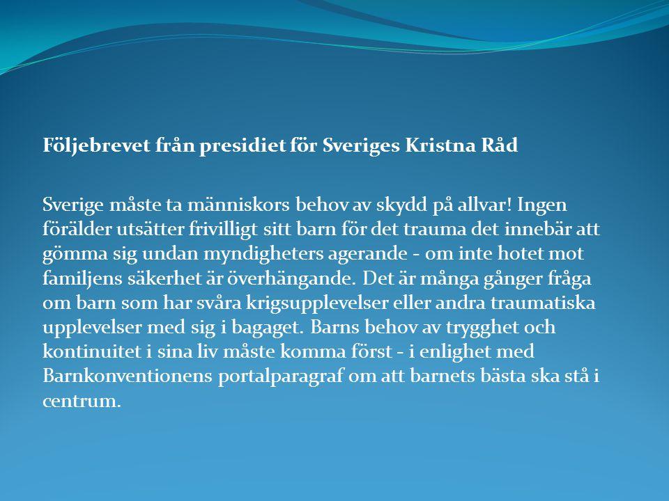 Följebrevet från presidiet för Sveriges Kristna Råd Sverige måste ta människors behov av skydd på allvar! Ingen förälder utsätter frivilligt sitt barn