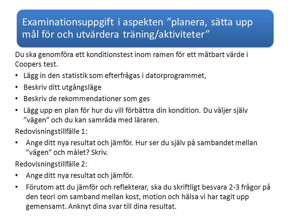 """Examinationsuppgift i aspekten """"planera, sätta upp mål för och utvärdera träning/aktiviteter"""" Du ska genomföra ett konditionstest inom ramen för ett m"""