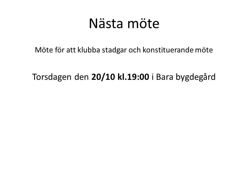Nästa möte Möte för att klubba stadgar och konstituerande möte Torsdagen den 20/10 kl.19:00 i Bara bygdegård