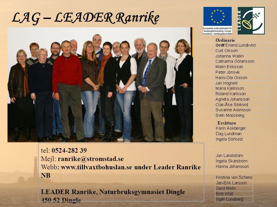 LAG – LEADER Ranrike tel: 0524-282 39 Mejl: ranrike@stromstad.se Webb: www.tillvaxtbohuslan.se under Leader Ranrike NB LEADER Ranrike, Naturbruksgymna