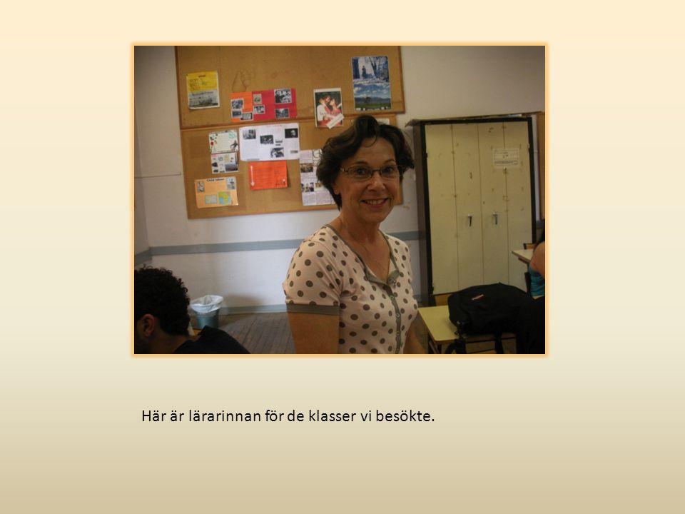 Här är lärarinnan för de klasser vi besökte.