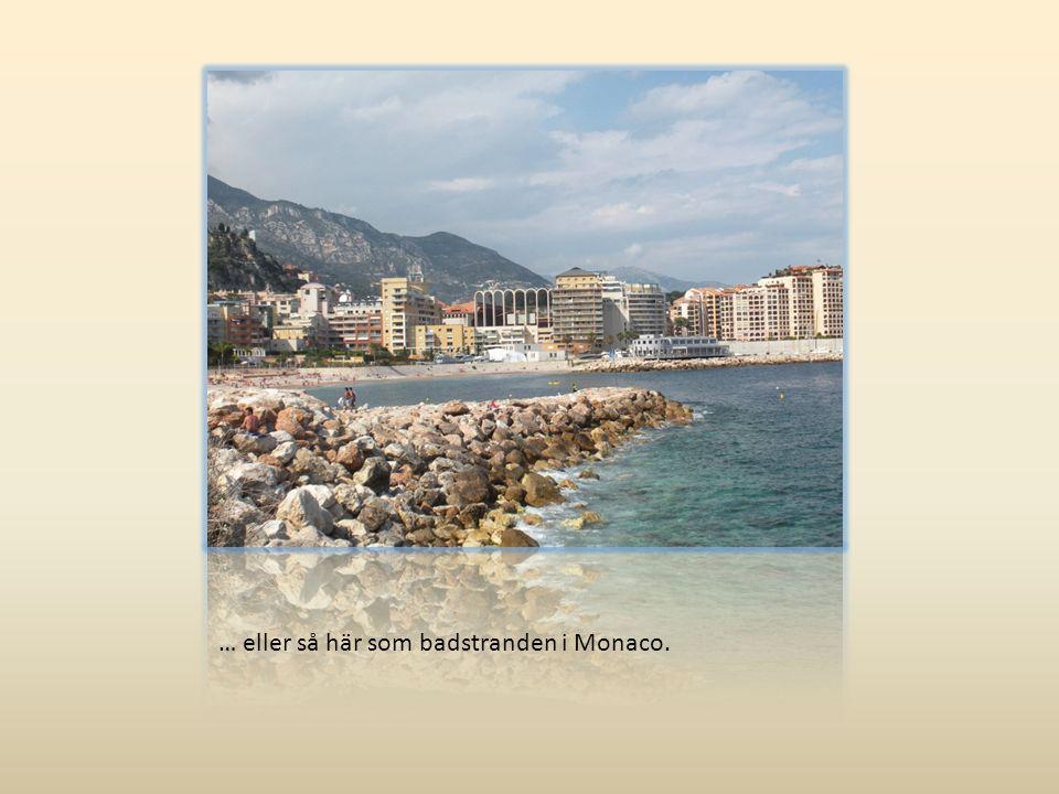 … eller så här som badstranden i Monaco.