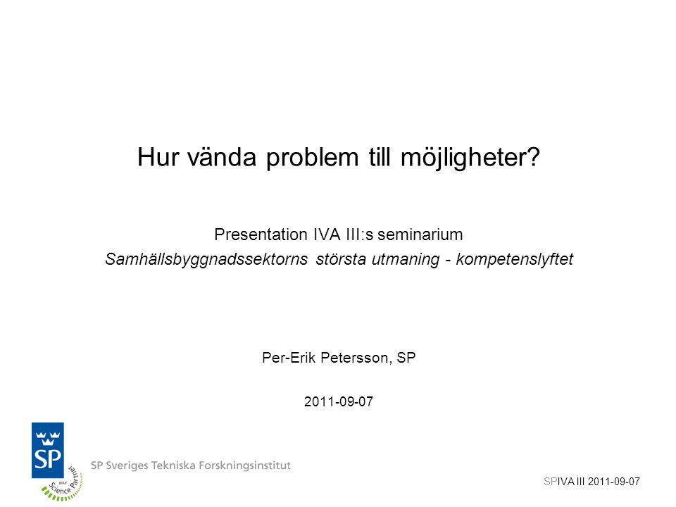 Byggbranschen kan…. IVA III 2011-09-07
