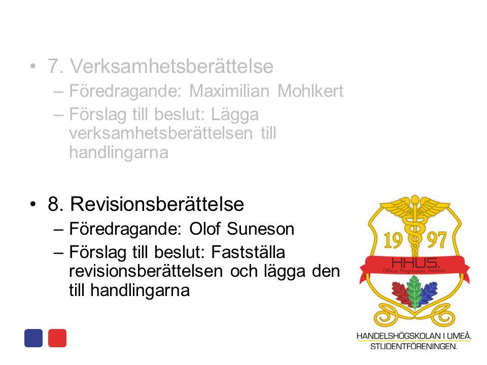 •7. Verksamhetsberättelse –Föredragande: Maximilian Mohlkert –Förslag till beslut: Lägga verksamhetsberättelsen till handlingarna •8. Revisionsberätte