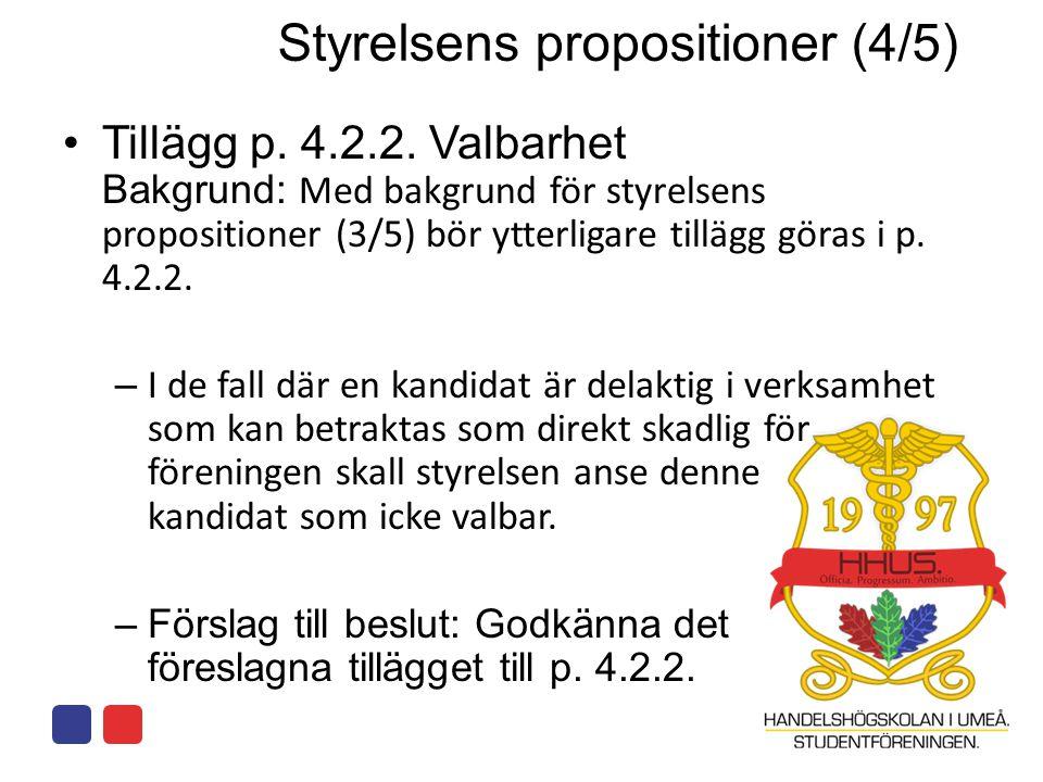 Styrelsens propositioner (4/5) •Tillägg p. 4.2.2. Valbarhet Bakgrund: Med bakgrund för styrelsens propositioner (3/5) bör ytterligare tillägg göras i