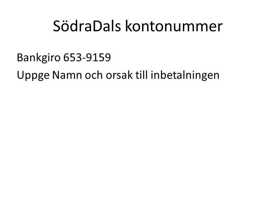 SödraDals kontonummer Bankgiro 653-9159 Uppge Namn och orsak till inbetalningen