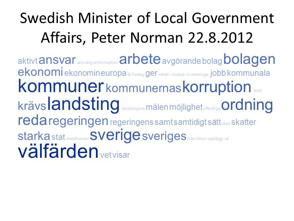 Swedish Minister of Local Government Affairs, Peter Norman 22.8.2012 aktivt ansvar ansvarig antikorruption arbete avgörande bolag bolagen ekonomi ekon