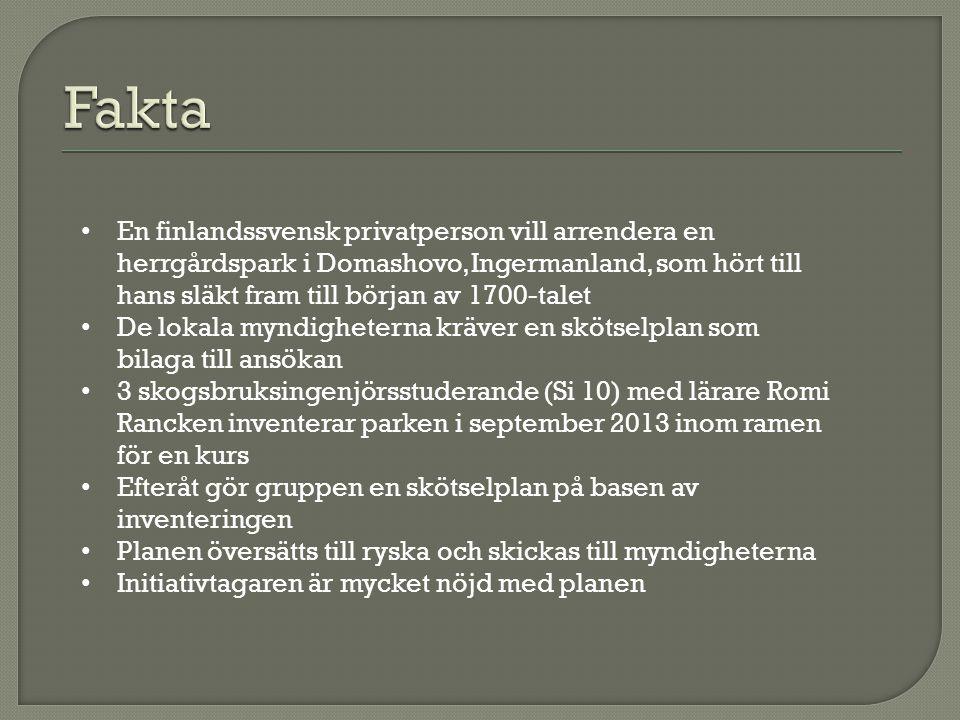 • En finlandssvensk privatperson vill arrendera en herrgårdspark i Domashovo, Ingermanland, som hört till hans släkt fram till början av 1700-talet •