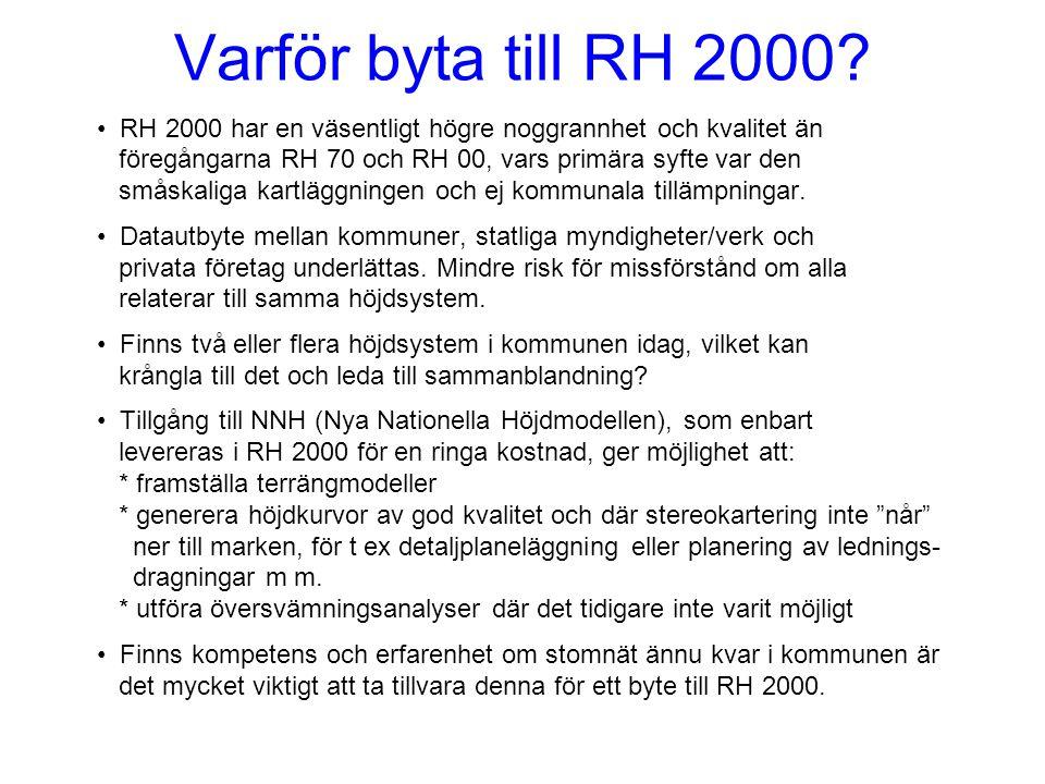 Varför byta till RH 2000? • RH 2000 har en väsentligt högre noggrannhet och kvalitet än föregångarna RH 70 och RH 00, vars primära syfte var den småsk