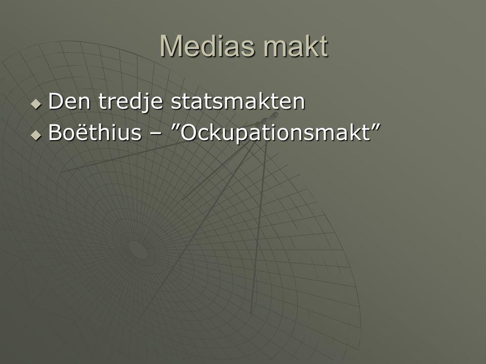 """Medias makt  Den tredje statsmakten  Boëthius – """"Ockupationsmakt"""""""