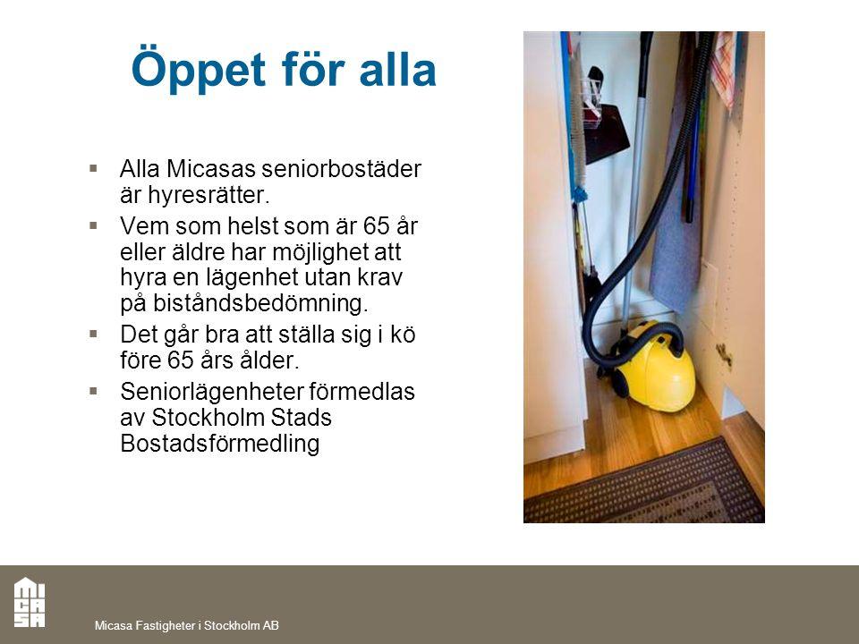 Öppet för alla  Alla Micasas seniorbostäder är hyresrätter.  Vem som helst som är 65 år eller äldre har möjlighet att hyra en lägenhet utan krav på