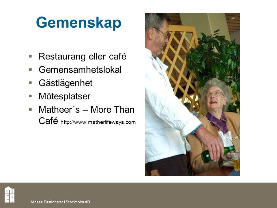 Gemenskap  Restaurang eller café  Gemensamhetslokal  Gästlägenhet  Mötesplatser  Matheer´s – More Than Café http://www.matherlifeways.com Micasa