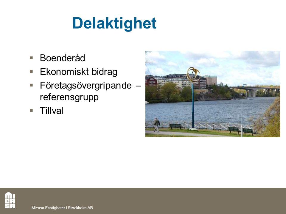 Delaktighet  Boenderåd  Ekonomiskt bidrag  Företagsövergripande – referensgrupp  Tillval Micasa Fastigheter i Stockholm AB