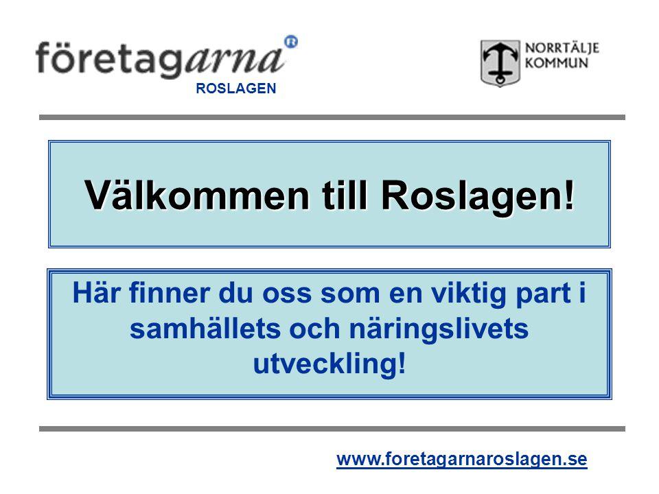 Välkommen till Roslagen.