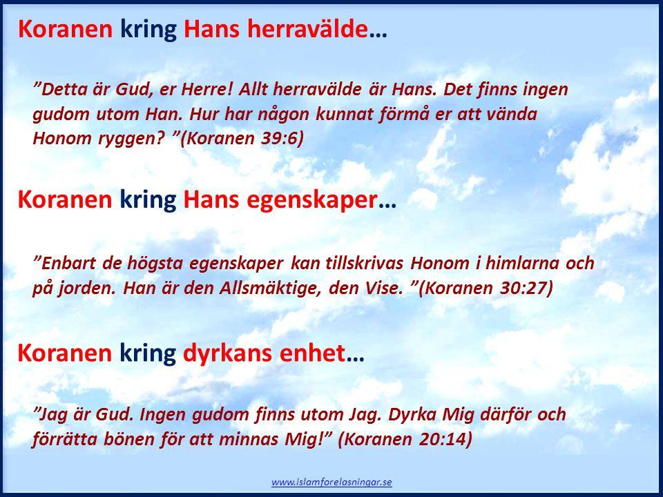 Detta är Gud, er Herre.Allt herravälde är Hans. Det finns ingen gudom utom Han.