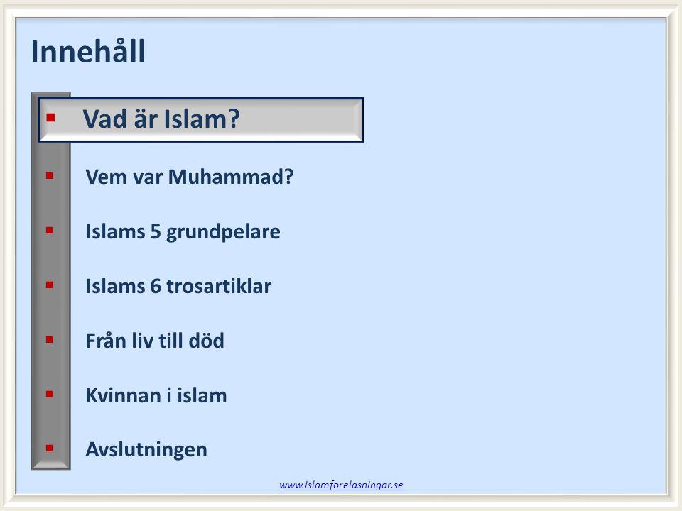  Ordet Islam = fred, frid, renhet, underkastelse och lydnad under Guds vilja  Islam som religion = att underkasta sig Guds vilja och lyda Hans lag  Muslim = den som underkastar sig Guds vilja och följer Hans lag  Mu – slim = den som genomför/utför Islam  Salaam = Besläktade ordet som betyder fred/frid Att det finns ingen gud förutom Gud (Allah) och att Muhammad är Hans sändebud  Allah = Gud på arabiska – Även arabiska kristna och judar använder det här namnet  Allah = Två delar Al (The) och Elaah (God) = The God = indikerar till den Ende Guden Vad är Islam.