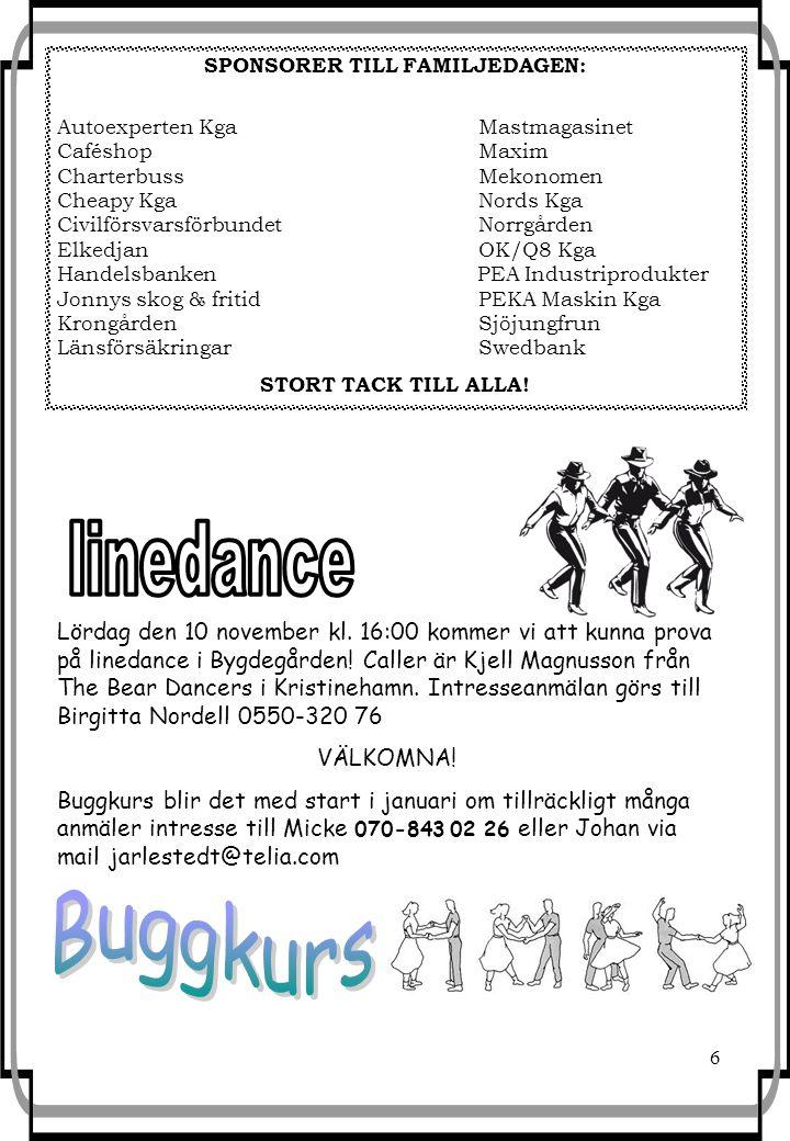 6 Lördag den 10 november kl. 16:00 kommer vi att kunna prova på linedance i Bygdegården! Caller är Kjell Magnusson från The Bear Dancers i Kristineham