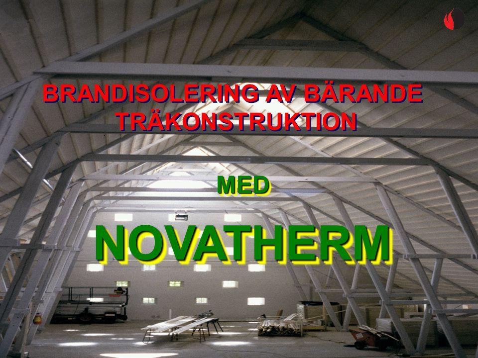 BRANDISOLERING AV BÄRANDE TRÄKONSTRUKTION BRANDISOLERING AV BÄRANDE TRÄKONSTRUKTION MEDMED NOVATHERMNOVATHERM