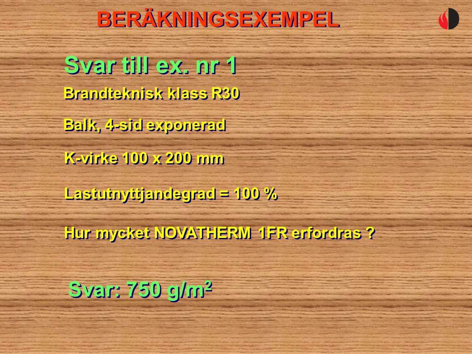 BERÄKNINGSEXEMPEL Balk, 4-sid exponerad Svar till ex.