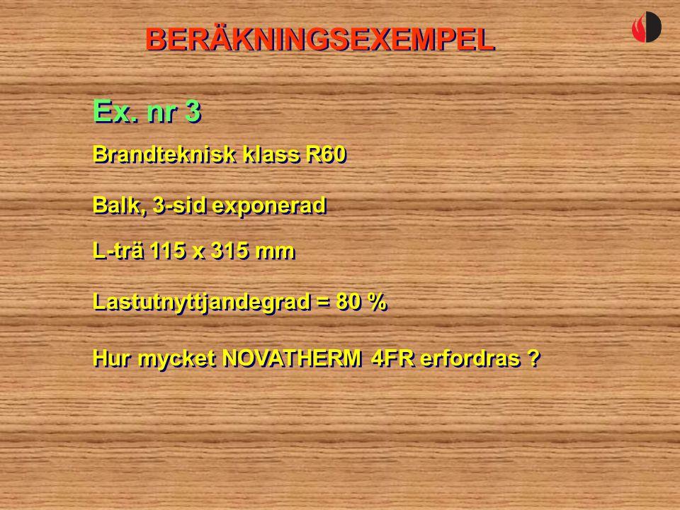 BERÄKNINGSEXEMPEL Balk, 3-sid exponerad Ex.