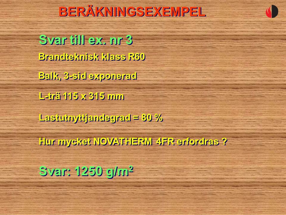 BERÄKNINGSEXEMPEL Balk, 3-sid exponerad Svar till ex.