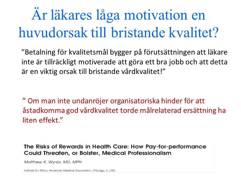 Är läkares låga motivation en huvudorsak till bristande kvalitet.