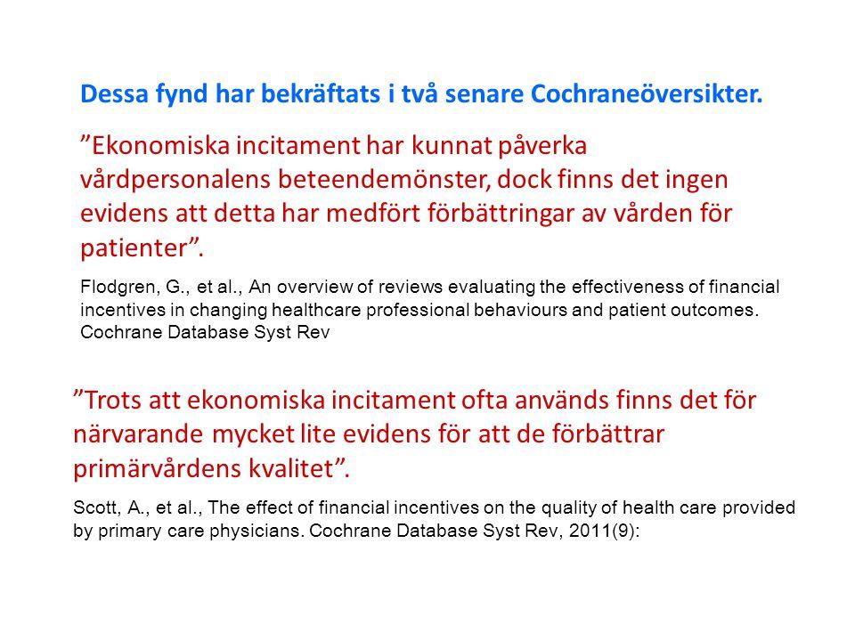 Dessa fynd har bekräftats i två senare Cochraneöversikter.