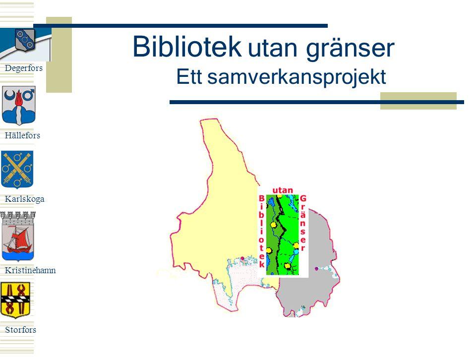 Bibliotek utan gränser Ett samverkansprojekt Degerfors Hällefors Karlskoga Kristinehamn Storfors