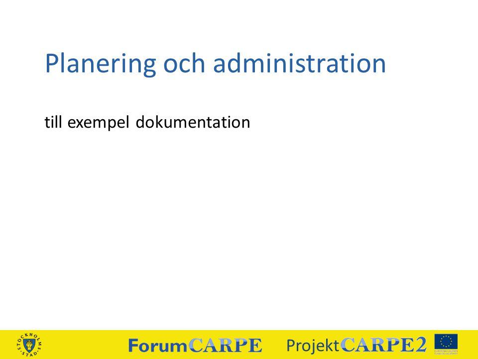 till exempel dokumentation Planering och administration Projekt
