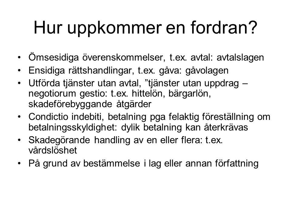 Partsväxling III •Borgenärsbyte •Kräver vanligen inte G:s samtycke •Undantag: –A) Personligt färgade fordringsrätter, t.ex.