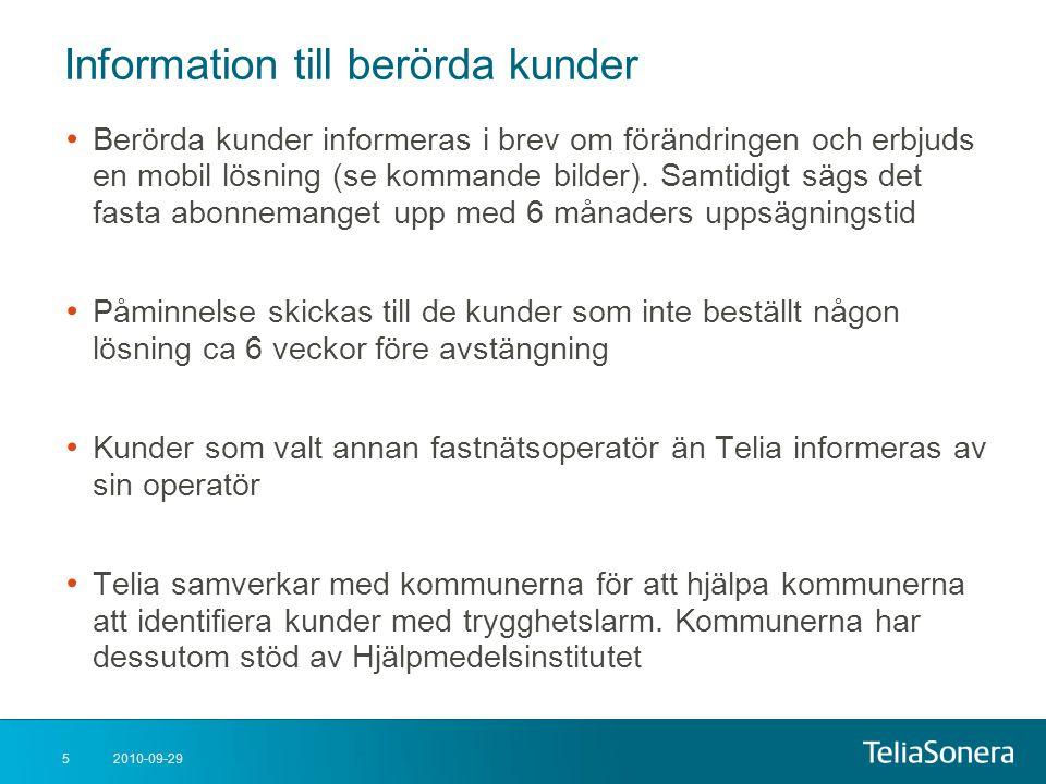 2010-09-295 Information till berörda kunder • Berörda kunder informeras i brev om förändringen och erbjuds en mobil lösning (se kommande bilder). Samt