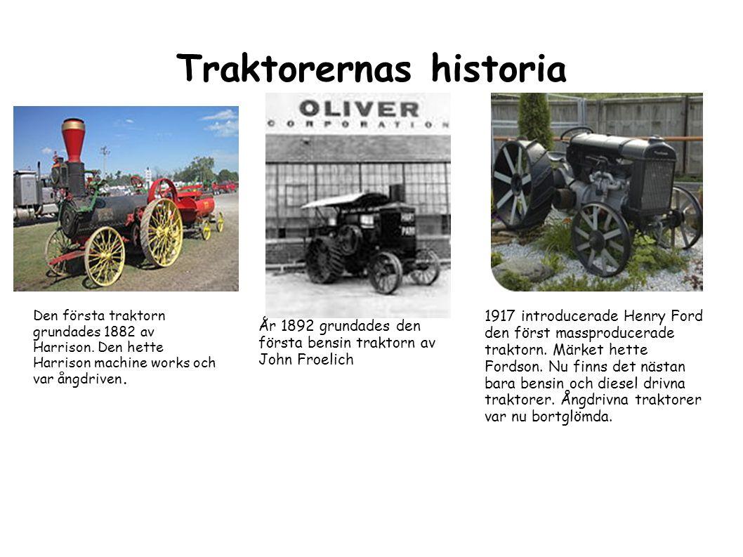 Traktorernas historia Den första traktorn grundades 1882 av Harrison.