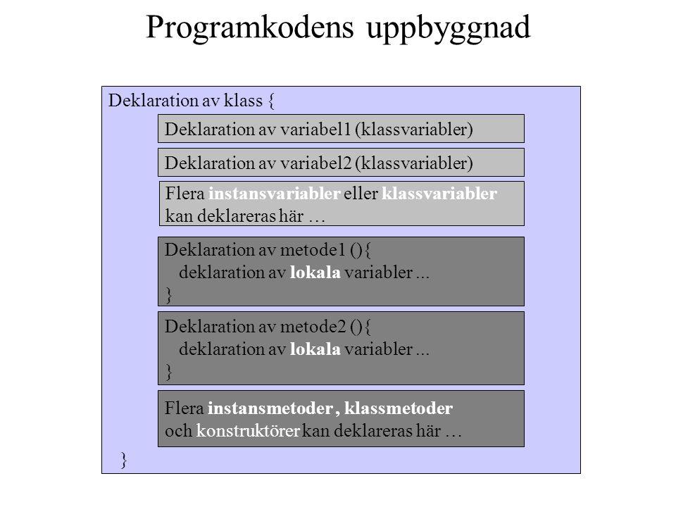 Variabler En variabel kan vara någon av följande: •Klassvariabel •Instansvariabel •Lokalvariabel