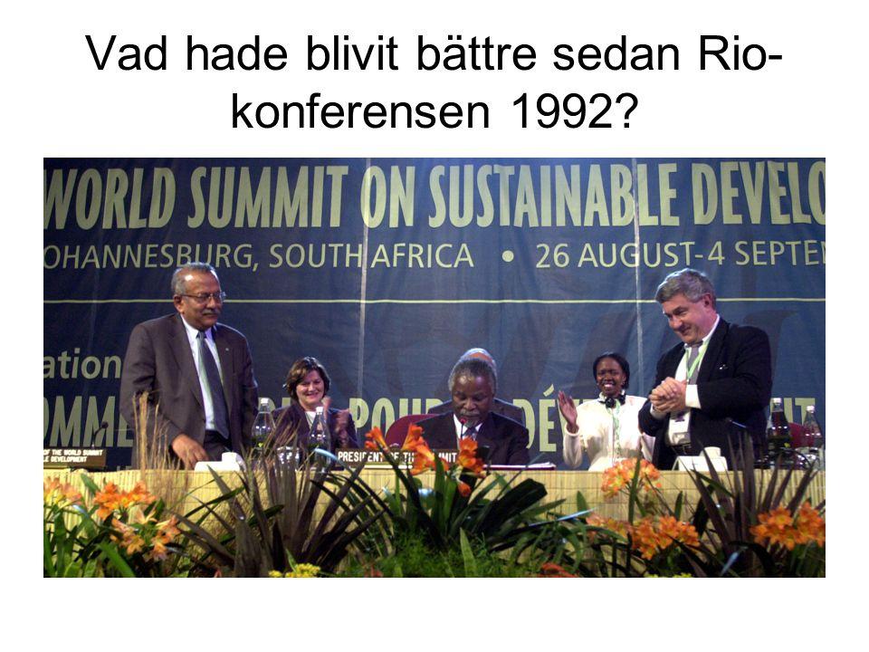 Vad hade blivit bättre sedan Rio- konferensen 1992?