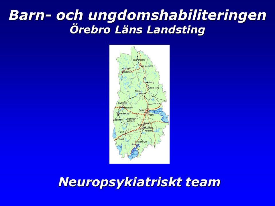 Neuropsykiatriskt team Barn- och ungdomshabiliteringen Örebro Läns Landsting