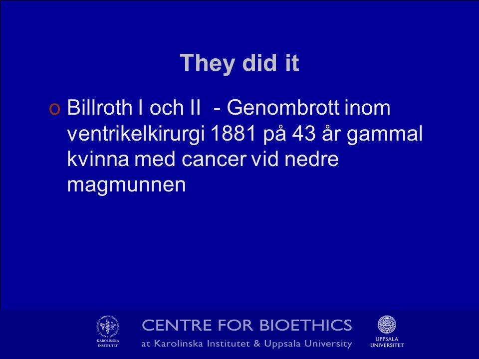 They did it oBillroth I och II - Genombrott inom ventrikelkirurgi 1881 på 43 år gammal kvinna med cancer vid nedre magmunnen
