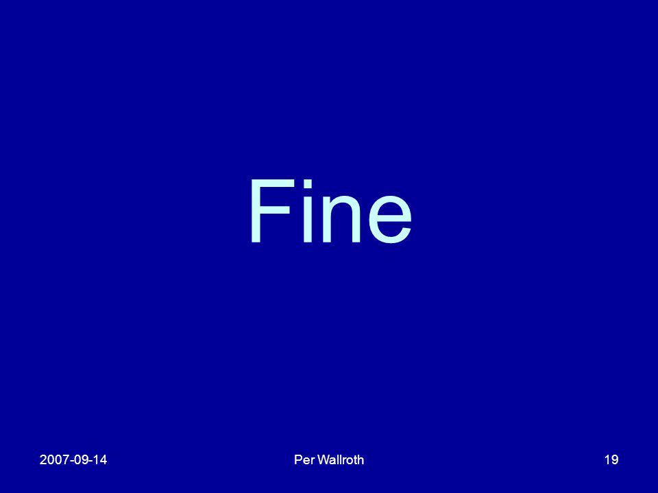 2007-09-14Per Wallroth19 Fine