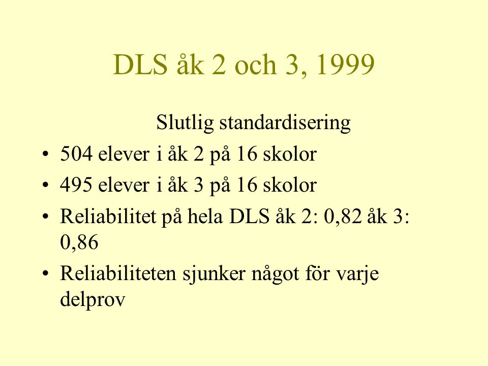 TVPS, 1997 12- 17:11 år •Standardiserat på 664 personer i San Fransisco.