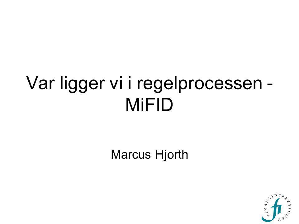 Var ligger vi i regelprocessen - MiFID Marcus Hjorth
