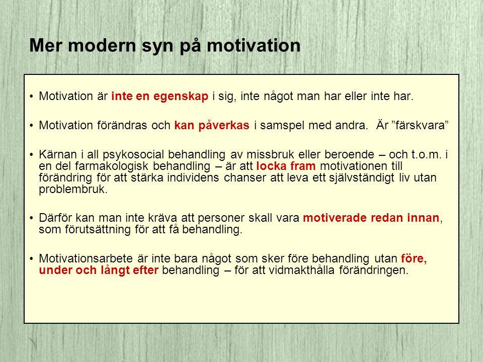 Mer modern syn på motivation •Motivation är inte en egenskap i sig, inte något man har eller inte har. •Motivation förändras och kan påverkas i samspe